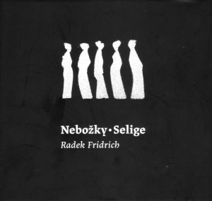 Radek Fridrich: Nebožky/Selige